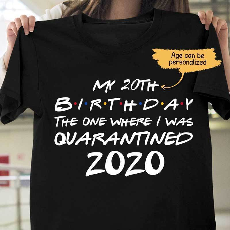T-shirts My Quarantine Birthday Personalized Shirt Classic Tee / S / Black