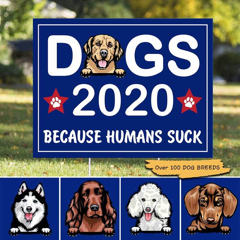 Yard Sign Dogs 2020 Personalized Yard Sign 1 piece