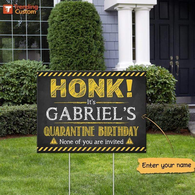 Yard Sign HONK Quarantine Birthday Personalized Yard Sign 1 piece