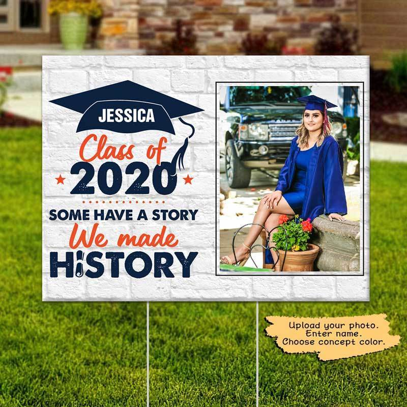 Yard Sign We Made History Senior 2020 Photo Personalized Yard Sign 1 piece