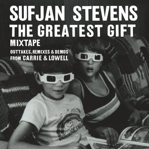The Greatest Gift (Outtakes, Remixes & Demos From Carrie & Lowell)