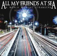 All My Friends At Sea - A World Without Strangers
