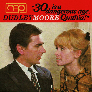 Dudley Moore - 30 Is A Dangerous Age, Cynthia