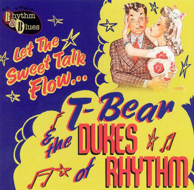 T-Bear And The Dukes Of Rhythm - Let The Sweet Talk Flow