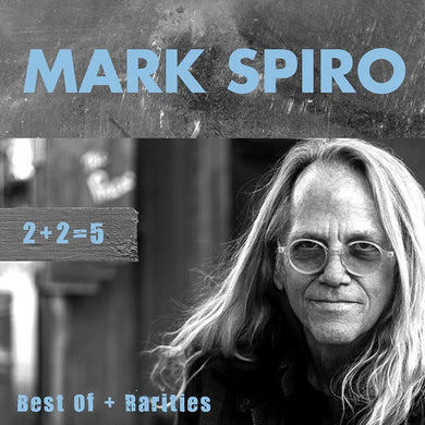 Mark Spiro - 2 + 2 = 5 Best Of + Rarities