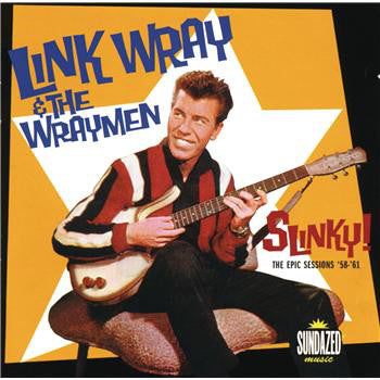 Link Wray - Slinky! The Epic Sessions