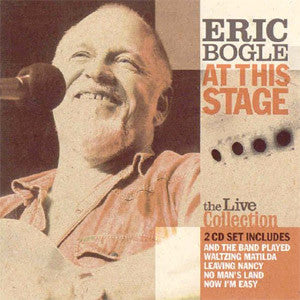 Eric Bogle - At This Stage