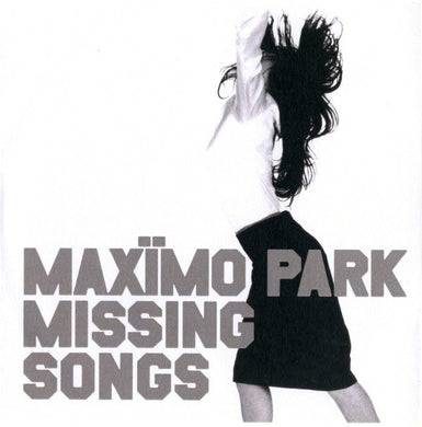 Maxïmo Park - Missing Songs