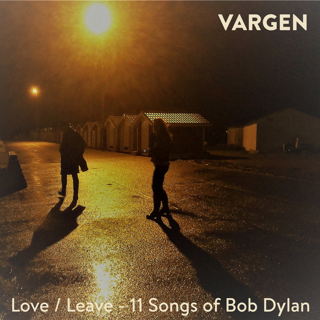 Love/Leave: 11 Songs Of Bob Dylan