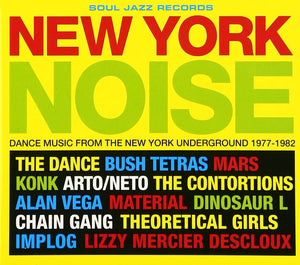 New York Noise (Dance Music From The New York Underground 1977-1982)