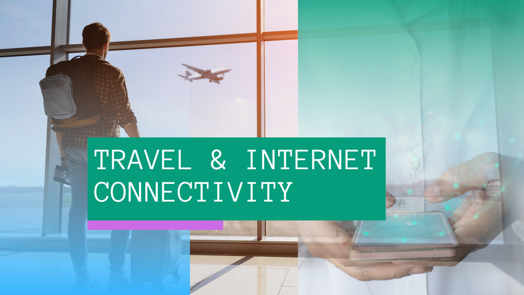 The Impact of Internet Connectivity When Travelling - Post Covid-19