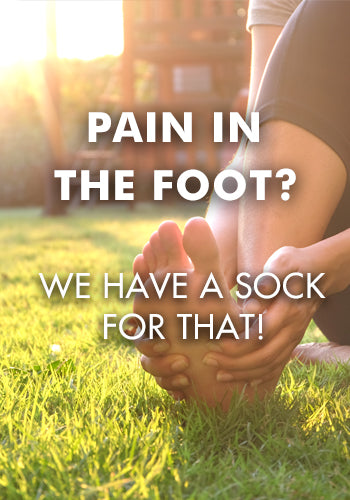 Pain in the Foot? We have a sock for that!