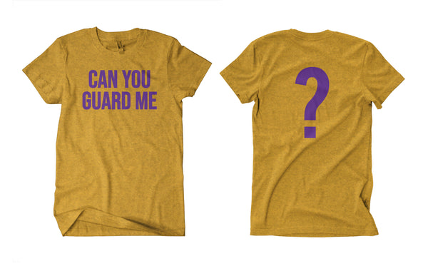 CAN YOU GUARD ME TEE