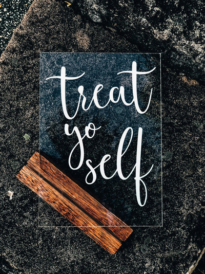 Treat Yo Self Table Sign