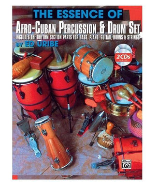 Alfred Music THE ESSENCE OF AFRO-CUBAN PERCUSSION & DRUM SET