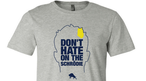 """Don't Hate on the Schrodie"" Tee (Grey)"