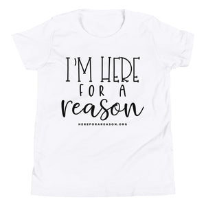 I'm Here For A Reason YOUTH Tee