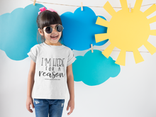 Load image into Gallery viewer, I'm Here For A Reason TODDLER Tee