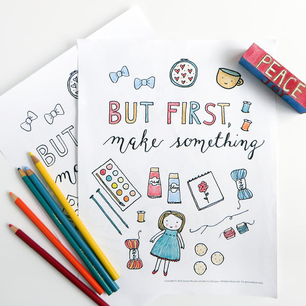 But First, Make Something {FREE coloring page}