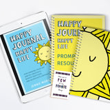 Jump into happy journaling with this fun bundle! You will receive a PDF of the best selling book, Happy Journal, Happy Life, a printable book of resources and prompts to get you started, a mini printable happy journal, and a blank printable happy journal to get started immediately! Join the happy journal community today!