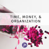 Time, Money, & Organization (Online Course)