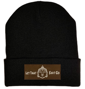 Beanie - Black, cuffed Beanie with let that shit go by buddha gear