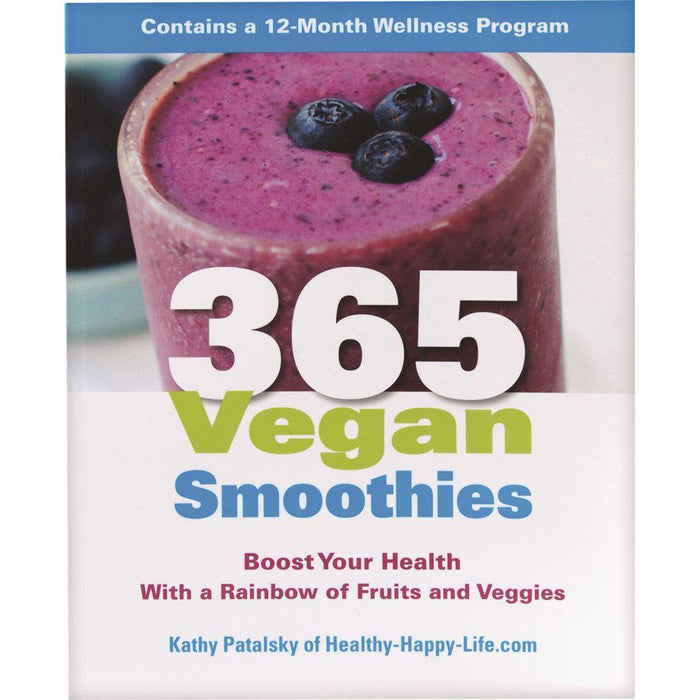 365 Vegan Smoothies by Kathy Patalsky - Welcome Organics
