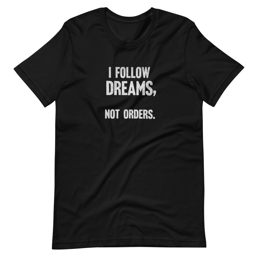 I follow dreams