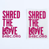 B4BC, B4BC SHRED THE LOVE DIE CUT STICKER, [description] - Spyder Surf