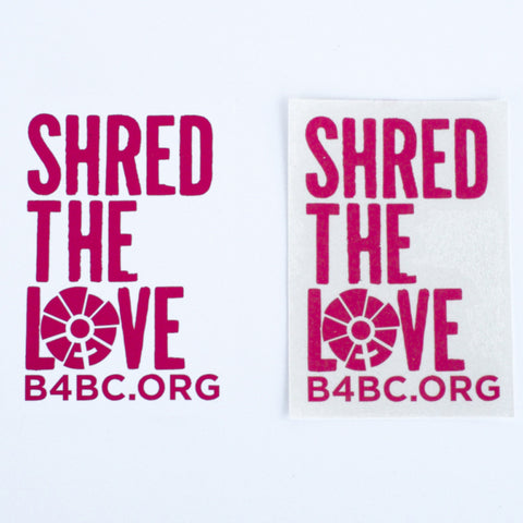 B4BC SHRED THE LOVE DIE CUT STICKER