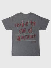 Evil of Ignorance Tee