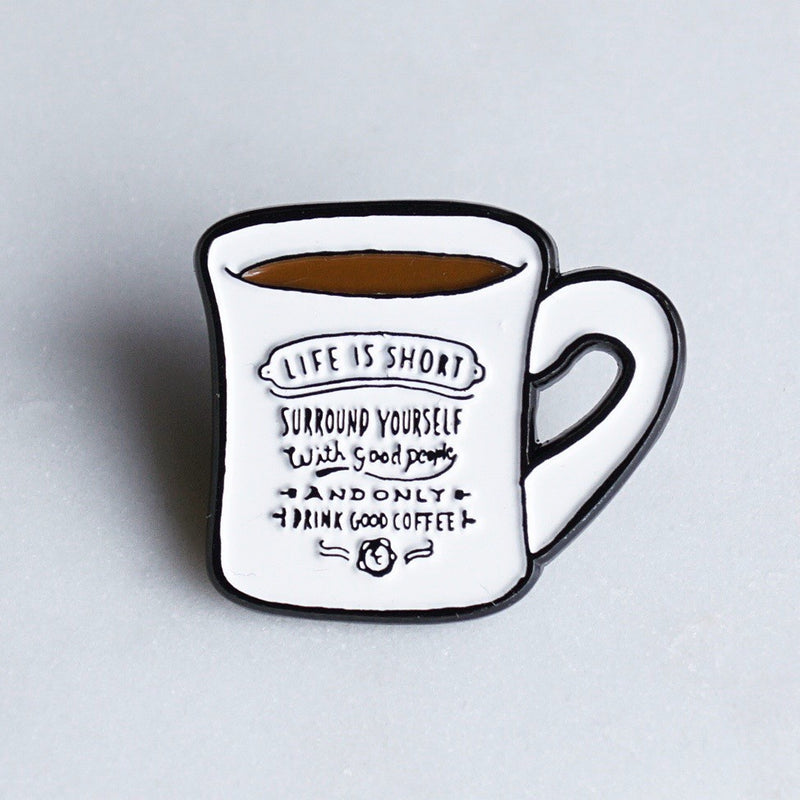 Pin Badge【Life is short MUG】