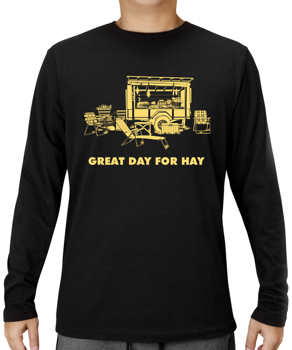 Great Day for Hay Longsleeve