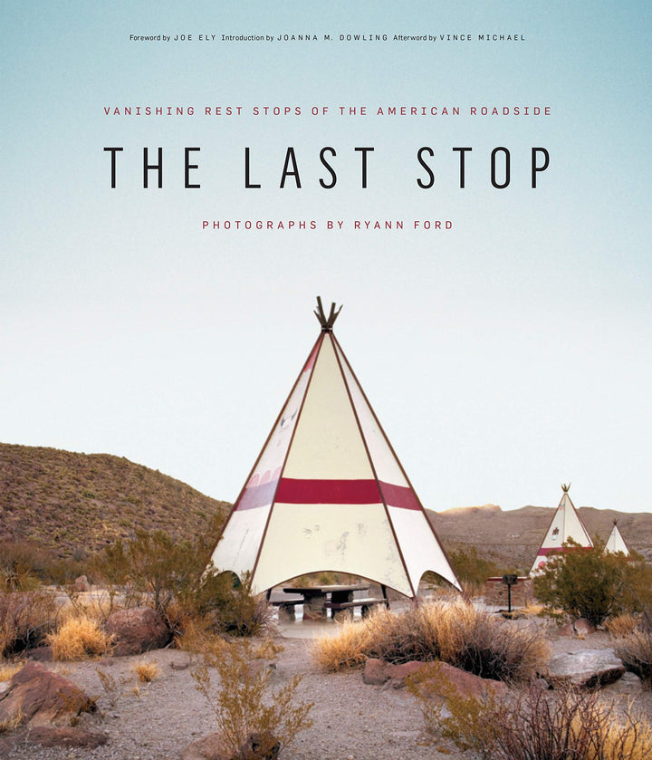The Last Stop: Vanishing Rest Stops of the American Roadside Book
