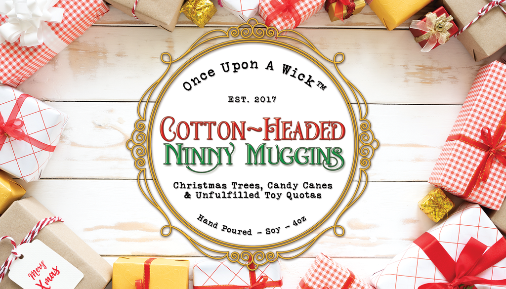Cotton-Headed Ninny Muggins | Elf Inspired Soy Candle