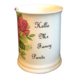 Hello Mr Fancy Pants tankard
