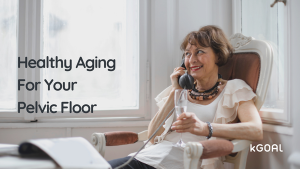 Menopause & Beyond: Healthy Aging For Your Pelvic Floor