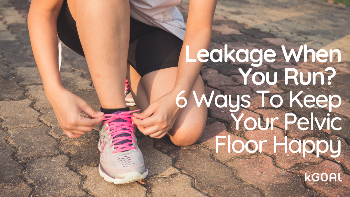 Leakage When You Run? 6 Ways To Keep Your Pelvic Floor Happy