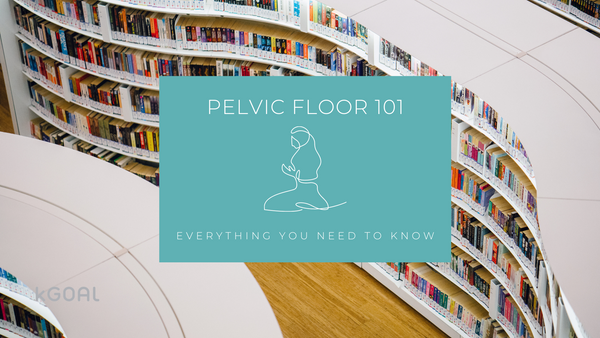 What Are Kegel Exercises? Pelvic Floor 101