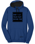 Don't Let Your Past Define You Hoodie