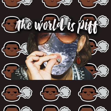 The World Is Piff (Poster)
