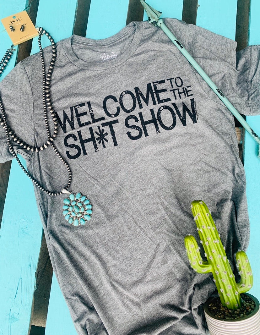 Welcome to the sh*t show tee