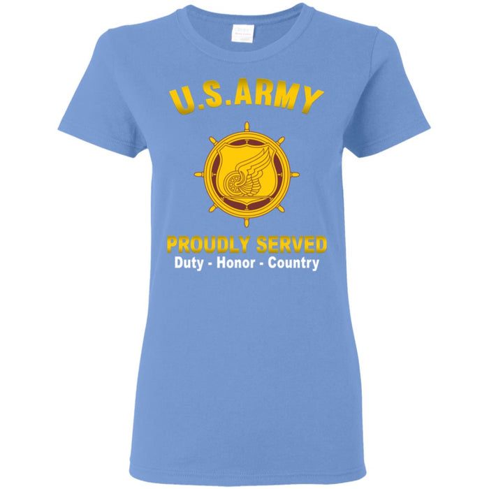 U.S. Army Transportation Corps Proudly Served Ladies' T-Shirt