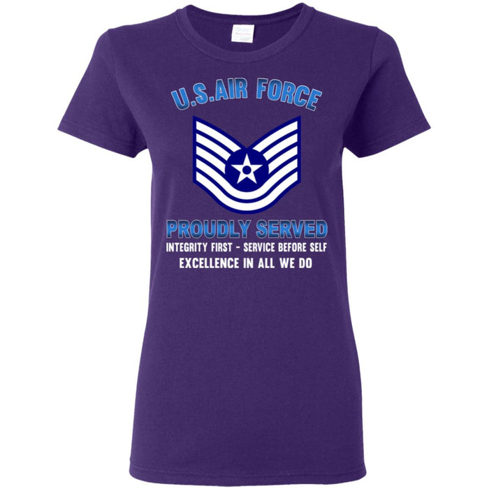 US Air Force E-6 Technical Sergeant TSgt E6 Noncommissioned Officer Proudly Served Ladies' T-Shirt