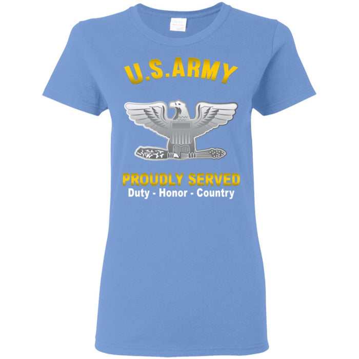 US US Army O-6 Colonel O6 COL Field Officer  Proudly Served Ladies' T-Shirt