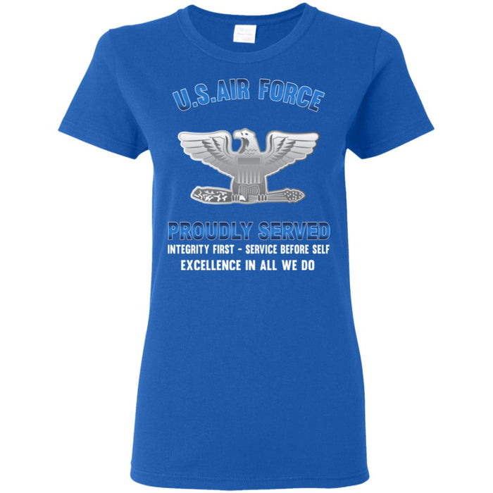 US Air Force O-6 Colonel Col O6 Field Officer Proudly Served Ladies' T-Shirt