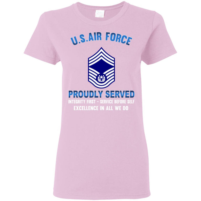 US Air Force E-9 Chief Master Sergeant Of The Air Force E9 CMSAF Proudly Served Ladies' T-Shirt