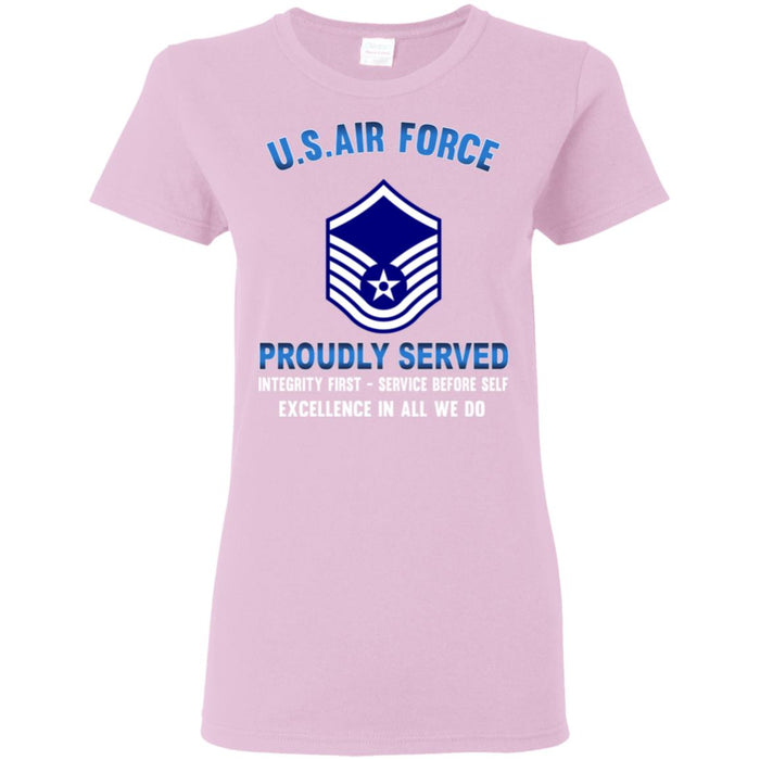US Air Force E-7 Master Sergeant MSgt E7 Noncommissioned Officer Proudly Served Ladies' T-Shirt