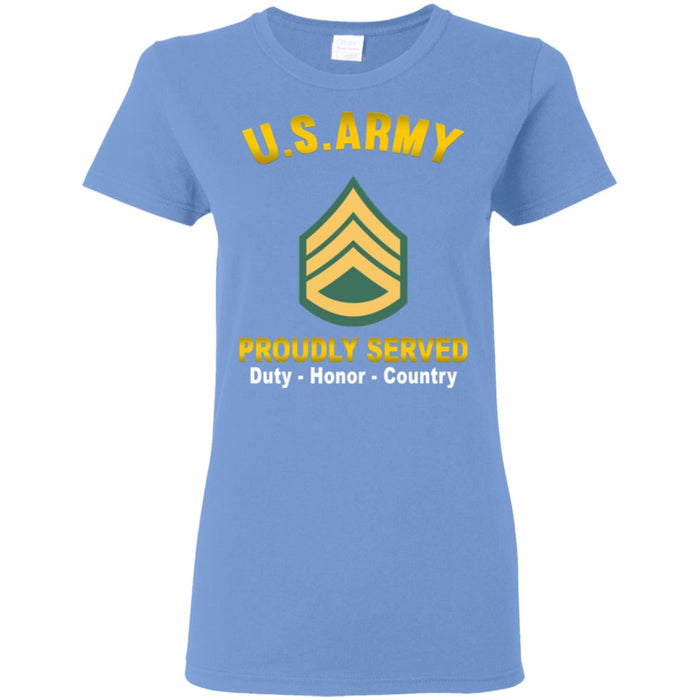 US US Army E-6 Staff Sergeant E6 SSG Noncommissioned Officer  Proudly Served Ladies' T-Shirt