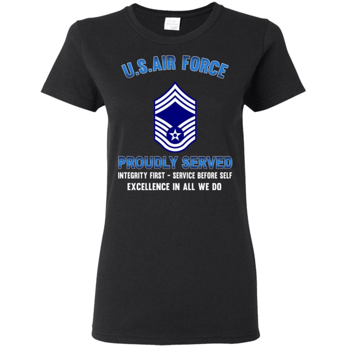 US Air Force E-9 Chief Master Sergeant CMSgt Proudly Served Ladies' T-Shirt